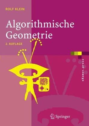 Algorithmische Geometrie: Grundlagen, Methoden, Anwendungen 9783540209560