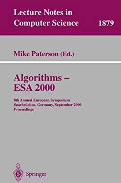 Algorithms - ESA 2000: 8th Annual European Symposium Saarbr Cken, Germany, September 5-8, 2000 Proceedings 9783540410041