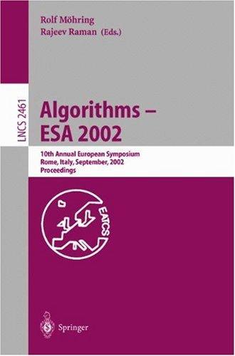 Algorithms - ESA 2002: 10th Annual European Symposium, Rome, Italy, September 17-21, 2002, Proceedings 9783540441809