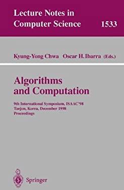 Algorithms and Computation: 9th International Symposium, Isaac'98, Taejon, Korea, December 14-16, 1998, Proceedings 9783540653851