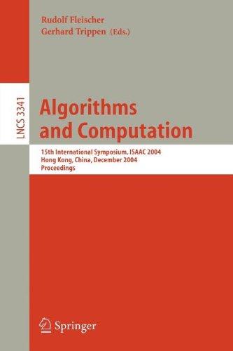 Algorithms and Computation: 15th International Symposium, Isaac 2004, Hong Kong, China, December 20-22, 2004, Proceedings 9783540241317