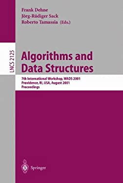 Algorithms and Data Structures: 7th International Workshop, Wads 2001 Providence, Ri, USA, August 8-10, 2001 Proceedings 9783540424239
