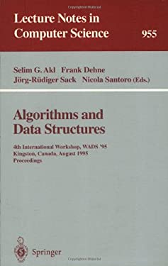 Algorithms and Data Structures: 4th International Workshop, Wads '95, Kingston, Canada, August 16 - 18, 1995. Proceedings 9783540602200