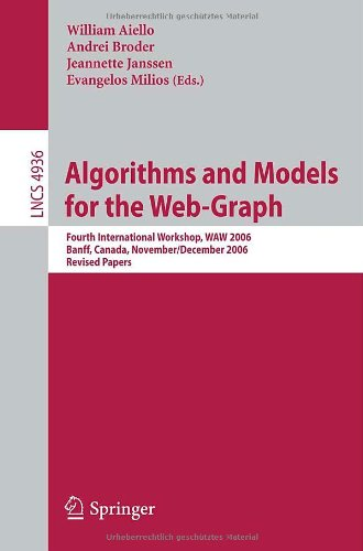 Algorithms and Models for the Web-Graph: Fourth International Workshop, Waw 2006, Banff, Canada, November 30 - December 1, 2006, Revised Papers 9783540788072