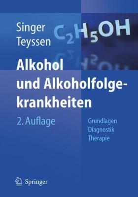 Alkohol Und Alkoholfolgekrankheiten: Grundlagen - Diagnostik - Therapie 9783540225522