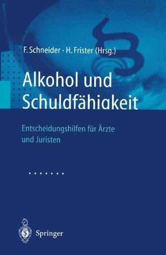 Alkohol Und Schuldf Higkeit: Entscheidungshilfe Fur Rzte Und Juristen 9783540419242