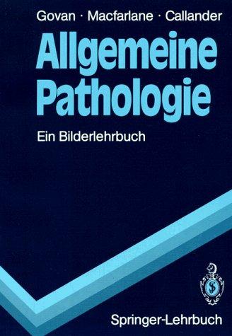 Allgemeine Pathologie: Ein Bilderlehrbuch 9783540509462