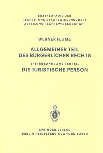 Allgemeiner Teil Des Burgerlichen Rechts, Erster Band: Zweiter Teil: Die Juristische Person 9783540126010