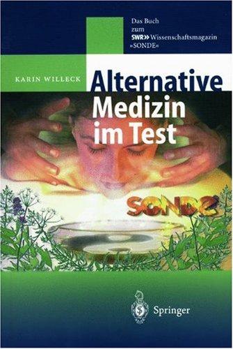 Alternative Medizin Im Test: Das Buch Zum Swr-Wissenschaftsmagazin