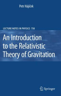 An Introduction to the Relativistic Theory of Gravitation 9783540786580