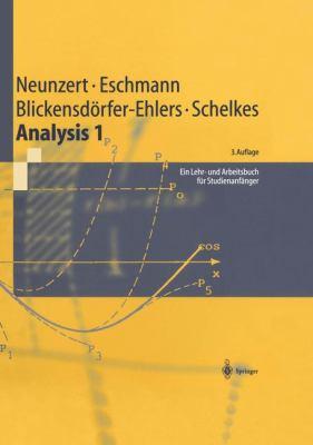 Analysis 1: Ein Lehr- Und Arbeitsbuch Fur Studienanfanger (3., Unver ND. Aufl.) 9783540610120