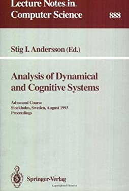 Analysis of Dynamical and Cognitive Systems: Advanced Course, Stockholm, Sweden, August 9 - 14, 1993. Proceedings 9783540588436