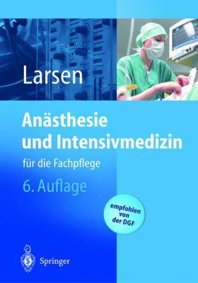 Anasthesie Und Intensivmedizin: Fur Die Fachpflege 9783540442073