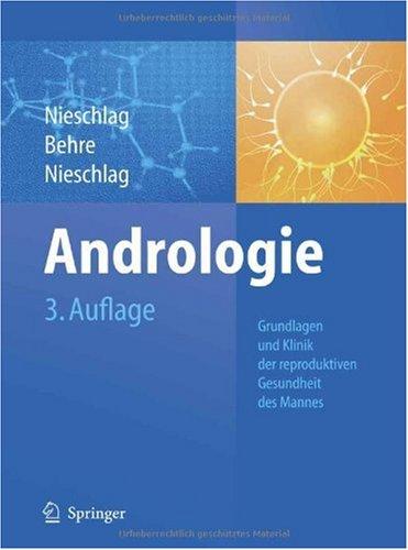 Andrologie: Grundlagen Und Klinik Der Reproduktiven Gesundheit Des Mannes