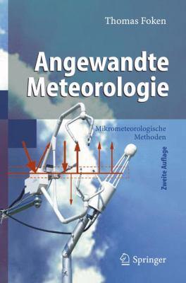 Angewandte Meteorologie: Mikrometeorologische Methoden 9783540382027