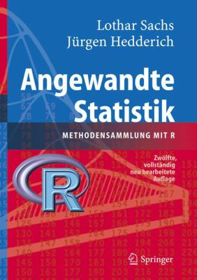 Angewandte Statistik: Methodensammlung Mit R 9783540321606
