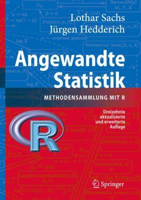 Angewandte Statistik: Methodensammlung Mit R 9783540889014