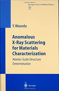 Anomalous X-Ray Scattering for Materials Characterization: Atomic-Scale Structure Determination 9783540434436