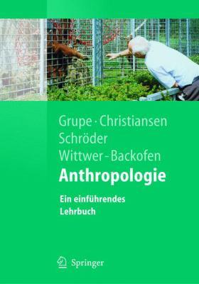 Anthropologie: Ein Einf Hrendes Lehrbuch 9783540211594