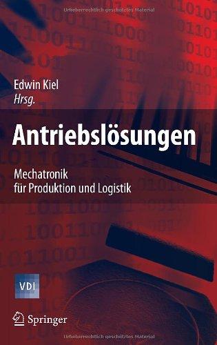 Antriebsl Sungen: Mechatronik F R Produktion Und Logistik 9783540734253