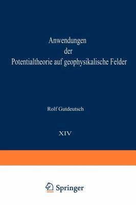 Anwendungen Der Potentialtheorie Auf Geophysikalische Felder 9783540161950