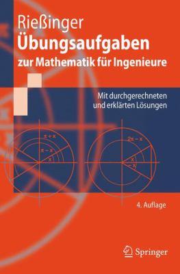Ubungsaufgaben Zur Mathematik Fur Ingenieure: Mit Durchgerechneten Und Erklarten Losungen 9783540892090