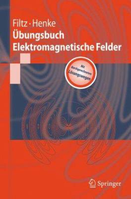 Ubungsbuch Elektromagnetische Felder 9783540718536