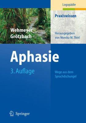 Aphasie: Wege Aus Dem Sprachdschungel 9783540341390