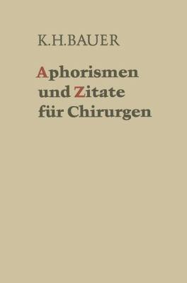 Aphorismen Und Zitate F R Chirurgen 9783540058311
