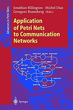 Application of Petri Nets to Communication Networks: Advances in Petri Nets 9783540658702
