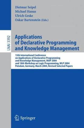 Applications of Declarative Programming and Knowledge Management: 15th International Conference on Applications of Declarative Programming and Knowled 9783540255604