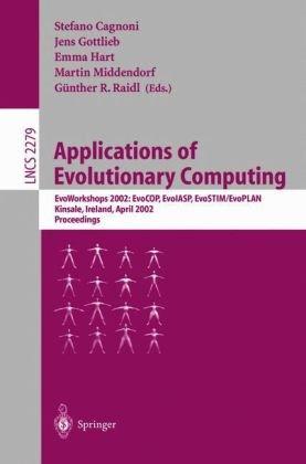 Applications of Evolutionary Computing: Evoworkshops 2002: Evocop, Evoiasp, Evostim/Evoplan Kinsale, Ireland, April 3-4, 2002. Proceedings 9783540434320