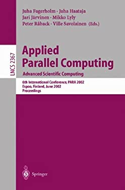 Applied Parallel Computing. Advanced Scientific Computing: 6th International Conference, Para 2002, Espoo, Finland, June 15-18, 2002. Proceedings 9783540437864