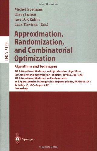 Approximation, Randomization and Combinatorial Optimization: Algorithms and Techniques: 4th International Workshop on Approximation Algorithms for Com 9783540424703