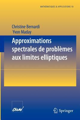 Approximations Spectrales de Probl Mes Aux Limites Elliptiques 9783540595762