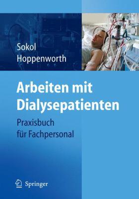 Arbeiten Mit Dialysepatienten: Praxisbuch Fur Fachpersonal 9783540295099