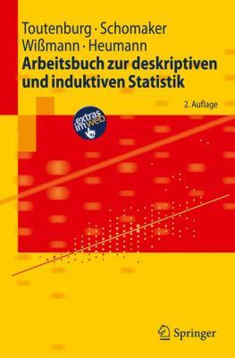 Arbeitsbuch Zur Deskriptiven Und Induktiven Statistik 9783540890355