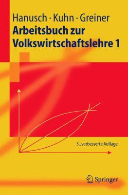Arbeitsbuch Zur Volkswirtschaftslehre 1 9783540232308