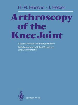 Arthroscopy of the Knee Joint: Diagnosis and Operation Techniques 9783540182184