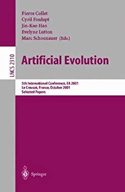 Artificial Evolution: 5th International Conference, Evolution Artificielle, EA 2001, Le Creusot, France, October 29-31, 2001. Selected Paper 9783540435440