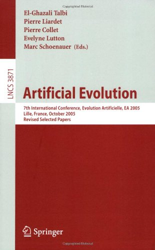 Artificial Evolution: 7th International Conference, Evolution Artificielle, EA 2005, Revised Selected Papers