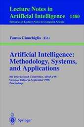 Artificial Intelligence: Methodology, Systems, and Applications: 8th International Conference, Aimsa'98, Sozopol, Bulgaria, Septem