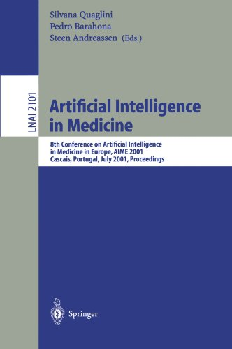 Artificial Intelligence in Medicine: 8th Conference on Artificial Intelligence in Medicine in Europe, Aime 2001 Cascais, Portugal, July 1-4, 2001, Pro 9783540422945