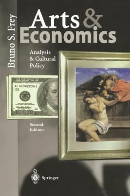 Arts & Economics: Analysis & Cultural Policy 9783540002734