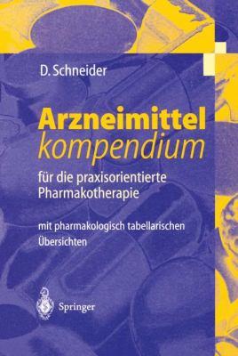 Arzneimittel-Kompendium: F R Die Praxisorientierte Pharmakotherapie 9783540642824