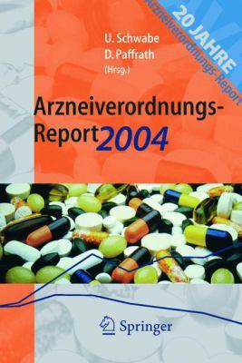 Arzneiverordnungs-Report 2004: Aktuelle Daten, Kosten, Trends Und Kommentare 9783540213598