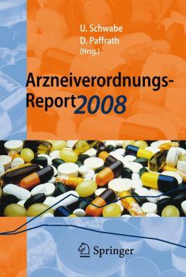 Arzneiverordnungs-Report: Aktuelle Daten, Kosten, Trends Und Kommentare 9783540692188