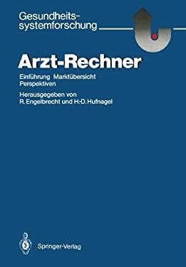 Arzt-Rechner: Einf Hrung, Markt Bersicht, Perspektiven 9783540171072
