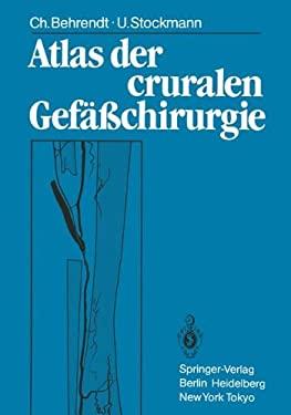 Atlas Der Cruralen Gef Chirurgie 9783540138204