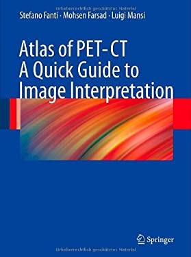 Atlas of PET/CT: A Quick Guide to Image Interpretation 9783540777717